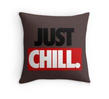 JUST CHILL. Throw Pillow