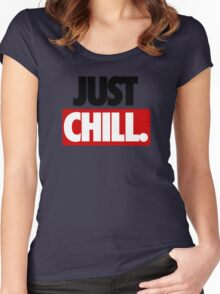 JUST CHILL. Women's Fitted Scoop T-Shirt