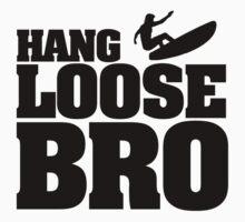 Hang Loose Bro by nektarinchen