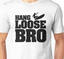 Hang Loose Bro Unisex T-Shirt