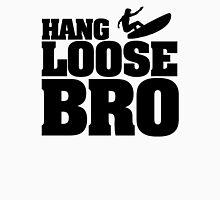 Hang Loose Bro Unisex T-Shirt