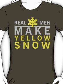 Real men make yellow snow T-Shirt