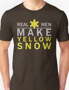 Real men make yellow snow Unisex T-Shirt