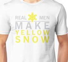 Real men make yellow snow Unisex T-Shirt