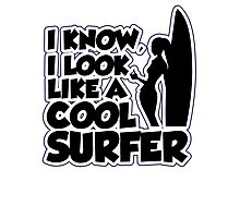 I know I look like a cool surfer Photographic Print