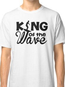 King of the Wave Classic T-Shirt