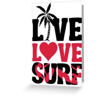 Live Love Surf Greeting Card