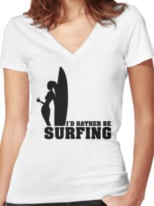 I'd rather be surfing Women's Fitted V-Neck T-Shirt