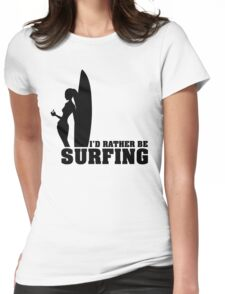 I'd rather be surfing Womens Fitted T-Shirt