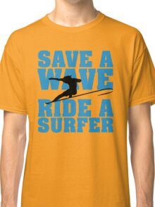 Save a wave, ride a Surfer Classic T-Shirt