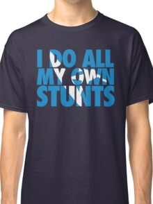 Surfing: I do all my own stunts Classic T-Shirt