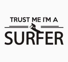 Trust me I'm a surfer Baby Tee