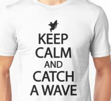 Keep calm and catch a wave Unisex T-Shirt
