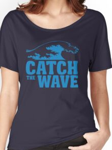 Catch a wave Women's Relaxed Fit T-Shirt