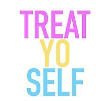 Treat. Yo. Self by blushingblainey