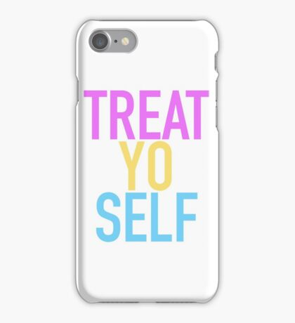 Treat. Yo. Self iPhone Case/Skin