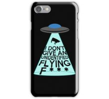 I Don't Give An Unidentified... (Clean Version) iPhone Case/Skin