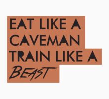 Eat like a caveman, train like a beast Kids Tee