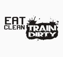 Eat clean train dirty Kids Tee
