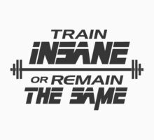 Train insane or remain the same by nektarinchen