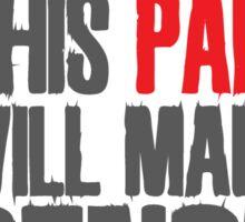 One day this pain will make sense Sticker