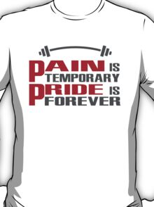 Pain is temporary, Pride is forever T-Shirt