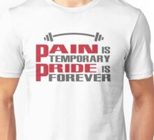 Pain is temporary, Pride is forever Unisex T-Shirt