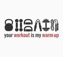 Your workout is my warmup Kids Clothes