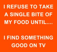 I refuse to eat without watching something by Anninos Kyriakou