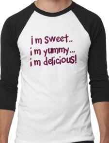 Im Sweet Im Yummy Im Delicious! Men's Baseball ¾ T-Shirt
