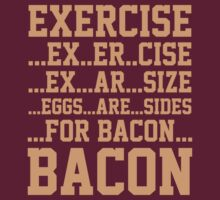 Exercise Bacon by BrightDesign
