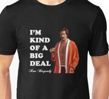 """Anchorman - Ron Bergundy - """"Big Deal"""" Unisex T-Shirt"""