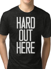 Hard Out Here [For A PIMP] White Ink Tri-blend T-Shirt