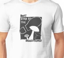 Don't Step On The Mushrooms - white on black Unisex T-Shirt