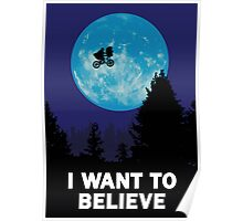 UFO I want to believe E.T. the Extra-Terrestrial Spoof Poster