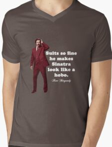 "Anchorman - Ron Bergundy - ""Suits so fine"". . .  Mens V-Neck T-Shirt"