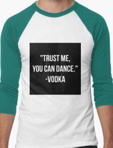 """Trust me, you can dance."" - vodka Men's Baseball ¾ T-Shirt"
