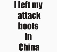 I left my attack-boots in China by TimChuma
