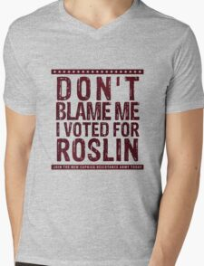 Don't blame me, I voted for Roslin Mens V-Neck T-Shirt
