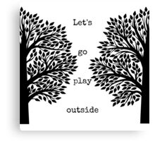 Let's Go Play Outside Canvas Print