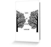 Let's Go Play Outside Greeting Card