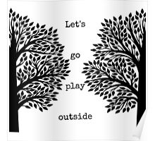 Let's Go Play Outside Poster