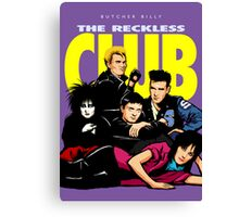 Butcher Billy's The Reckless Club Canvas Print