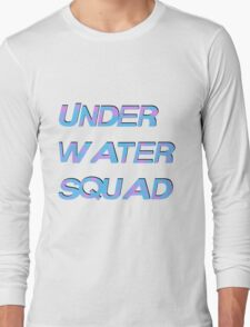 Under Water Squad - It G Ma Long Sleeve T-Shirt