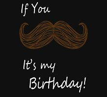 If you Mustache It's my Birthday! Womens Fitted T-Shirt