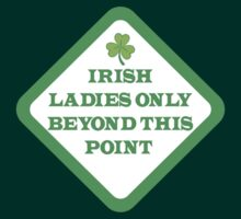 IRISH ladies only beyond this point warning sign beware by jazzydevil