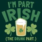 I'm PART Irish (the drunk part) with pint drink glass by jazzydevil
