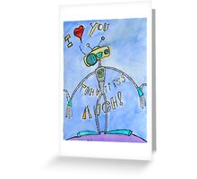 Robo-I Heart You Lots Greeting Card