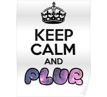 Keep Calm And PLUR ☆ Poster