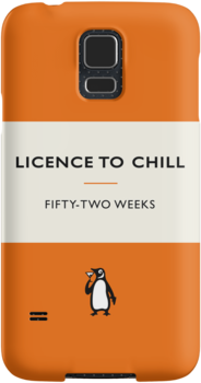Licence to Chill by Fifty-TwoWeeks